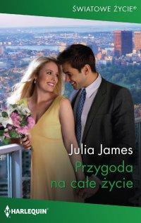 Przygoda na całe życie - Julia James
