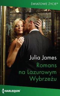 Romans na Lazurowym Wybrzeżu - Julia James