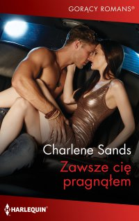 Zawsze cię pragnąłem - Charlene Sands