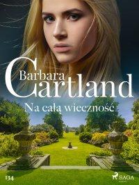 Na całą wieczność - Barbara Cartland