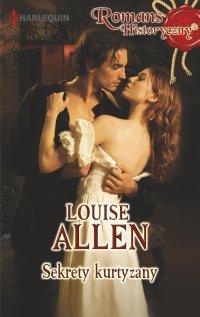 Sekrety kurtyzany - Louise Allen