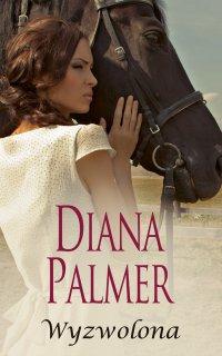 Wyzwolona - Diana Palmer