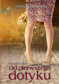 Od pierwszego dotyku - Joanna Łukowska