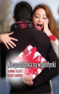 Niespodzianka na walentynki - Kathie DeNosky