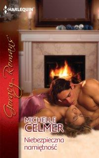 Niebezpieczna  namiętność - Michelle Celmer