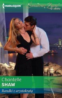 Randki z arystokratą - Chantelle Shaw