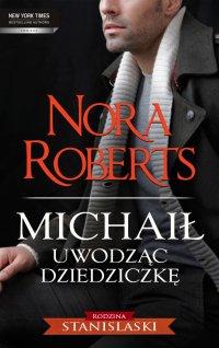 Michaił. Uwodząc dziedziczkę - Nora Roberts