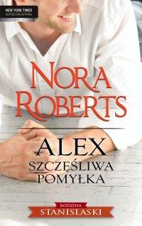 Alex. Szczęśliwa pomyłka - Nora Roberts