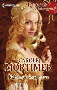 Kobieta w złotej masce - Carole Mortimer