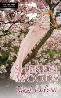 Smak nadziei - Sherryl Woods, Sherryl Woods
