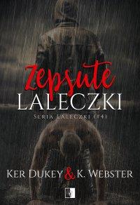 Zepsute laleczki - Ker Dukey