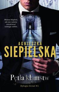 Pętla kłamstw - Agnieszka Siepielska