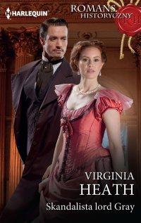 Skandalista lord Gray - Virginia Heath