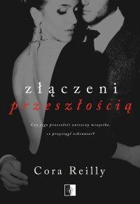 Złączeni przeszłością - Cora Reilly