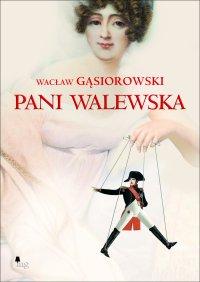 Pani Walewska - Wacław Gąsiorowski