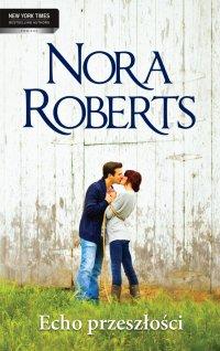 Echo przeszłości - Nora Roberts