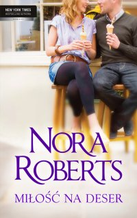 Miłość na deser - Nora Roberts