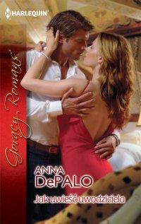 Jak uwieść uwodziciela - Anna DePalo
