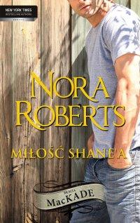 Miłość Shane`a - Nora Roberts