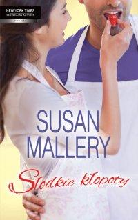 Słodkie kłopoty - Susan Mallery