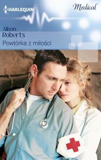 Powtórka z miłości - Alison Roberts