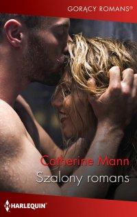 Szalony romans - Catherine Mann