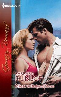 Miłość w Białym Domu - Barbara Dunlop