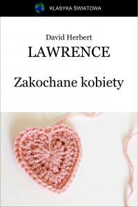 Zakochane kobiety - Opracowanie zbiorowe , David Herbert Lawrence