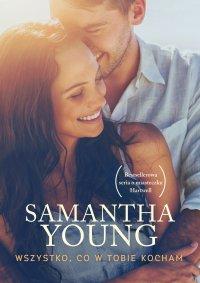 Wszystko, co w Tobie kocham - Samantha Young