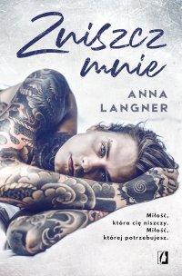 Zniszcz mnie - Anna Langner