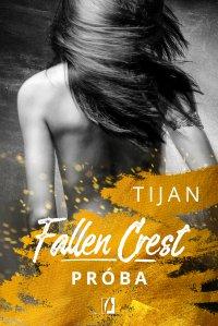 Fallen Crest. Próba. Tom 4 - Tijan