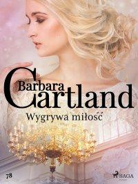 Wygrywa miłość - Barbara Cartland