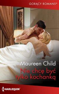 Nie chcę być tylko kochanką - Maureen Child