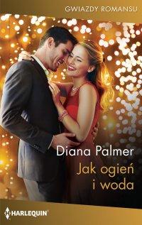 Jak ogień i woda - Diana Palmer