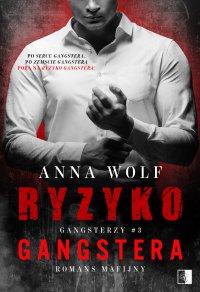 Ryzyko gangstera - Anna Wolf