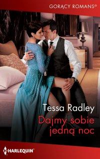 Dajmy sobie jedną noc - Tessa Radley