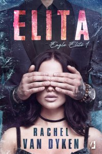 Elita. Eagle Elite. Tom 1 - Rachel Van Dyken, Rachel Dyken