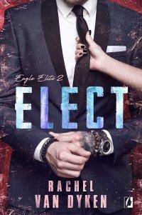 Elect. Eagle Elite. Tom 2 - Rachel Van Dyken