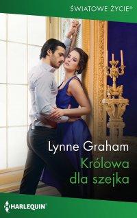 Królowa dla szejka - Lynne Graham