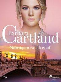 Namiętność i kwiat - Barbara Cartland