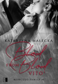 Blood from Blood. Vito - Katarzyna Małecka