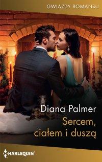 Sercem, ciałem i duszą - Diana Palmer