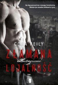 Złamana lojalność - Cora Reilly