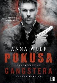 Pokusa Gangstera - Anna Wolf