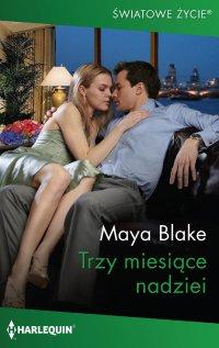 Trzy miesiące nadziei - Maya Blake