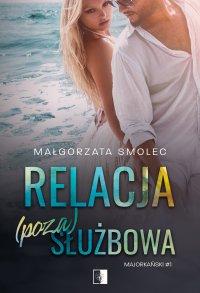 Relacja (poza)służbowa - Małgorzata Smolec