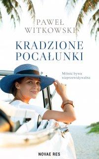 Kradzione pocałunki - Paweł Witkowski