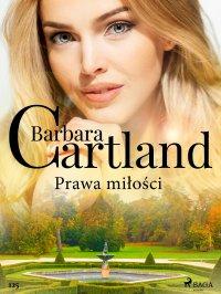 Prawa miłości - Ponadczasowe historie miłosne Barbary Cartland - Barbara Cartland