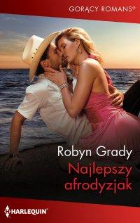Najlepszy afrodyzjak - Robyn Grady
