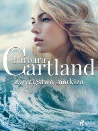 Zwycięstwo markiza - Ponadczasowe historie miłosne Barbary Cartland - Barbara Cartland